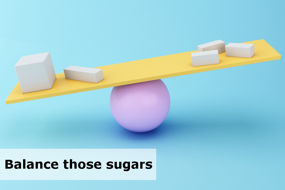 Balance those sugars