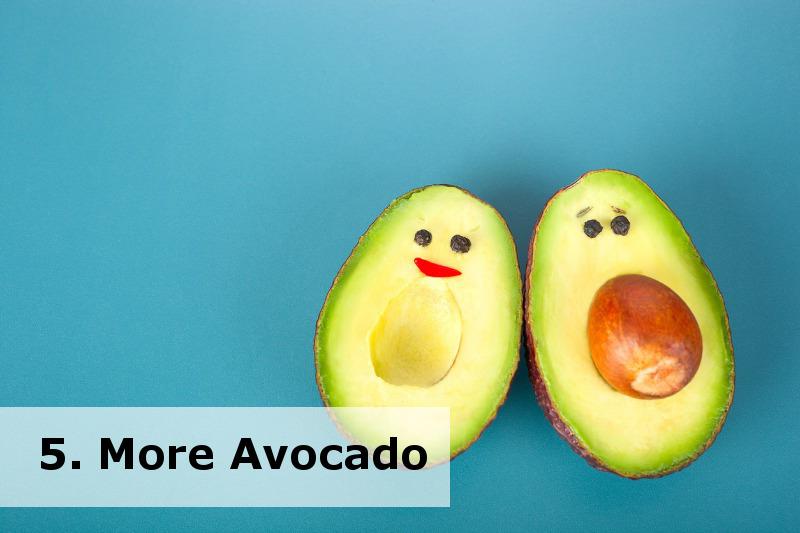 More Avocado